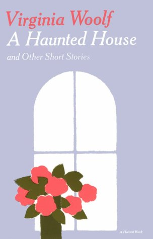 A Haunted House and Other Short Stories: Virginia Woolf
