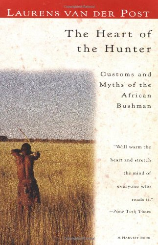 9780156400039: The Heart of the Hunter: Customs and Myths of the African Bushman