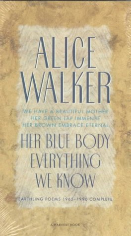 9780156400930: Her Blue Body Everything We Know: Earthling Poems 1965-1990 Complete