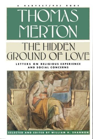 9780156401418: Hidden Ground of Love: The Letters of Thomas Merton on Religious Experience and Social Concerns
