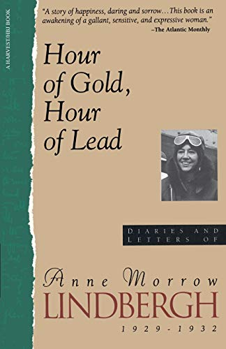9780156421836: Hour of Gold, Hour of Lead: Diaries and Letters of Anne Morrow Lindbergh, 1929-1932