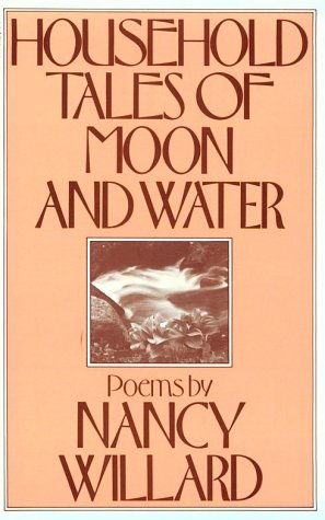 9780156421843: Household Tales Of Moon And Water: Poems