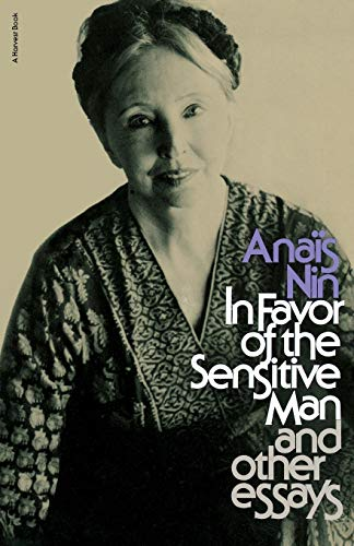 In Favor of the Sensitive Man, and: Nin, Anaïs