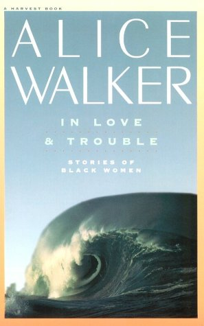 9780156444507: In Love & Trouble: Stories of Black Women (Harvest Book)