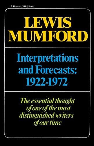 9780156449038: Interpretations & Forecasts 1922-1972: Studies in Literature, History, Biography, Technics, and Contemporary Society