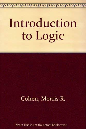 Introduction to Logic (0156451255) by Morris R. Cohen; Ernest Nagel