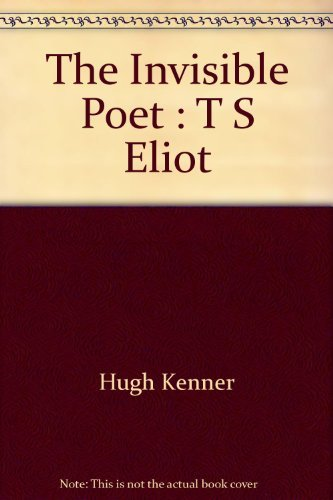 9780156453813: The Invisible Poet : T S Eliot