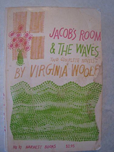 Jacob's Room & The Waves: Two Complete Novels