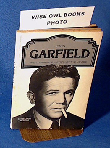 9780156462501: John Garfield (Illustrated History of the Movies)