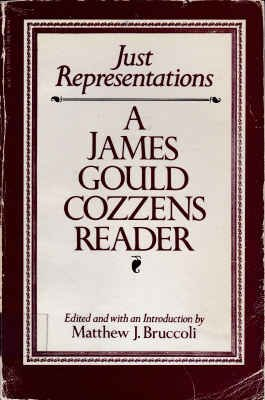 9780156466110: Just Representations: A James Gould Cozzens Reader