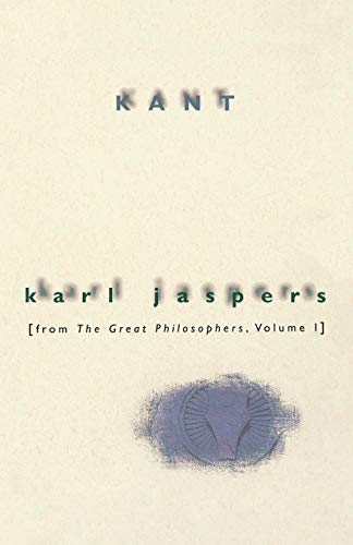 9780156466851: Kant: From the Great Philosophers, Volume 1 (Jaspers, Karl//Great Philosophers)
