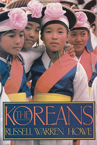 The Koreans: Passion and Grace: Russell Warren Howe