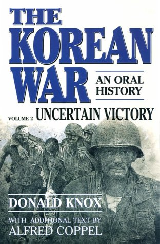 9780156472012: The Korean War: Uncertain Victory: An Oral History