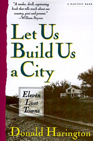 9780156505307: Let Us Build Us A City: Eleven Lost Towns