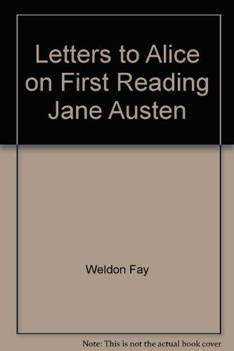 Letters to Alice on first reading Jane: Weldon, Fay