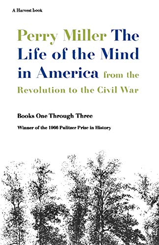 9780156519908: The Life of the Mind in America: From the Revolution to the Civil War, Books One Through Three