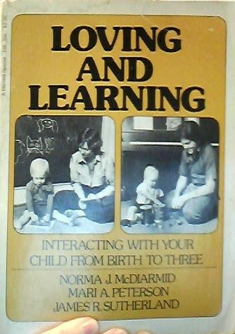 9780156542005: Loving and learning: Interacting with your child from birth to three (A Harvest special ; HB 356)