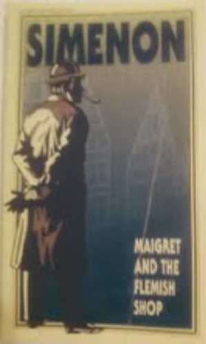 9780156551212: Maigret and the Flemish shop