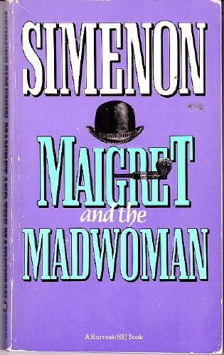 9780156551229: Maigret and the Madwoman (A Harvest/Hbj Book)