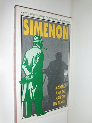9780156551236: Maigret and the Man on the Bench