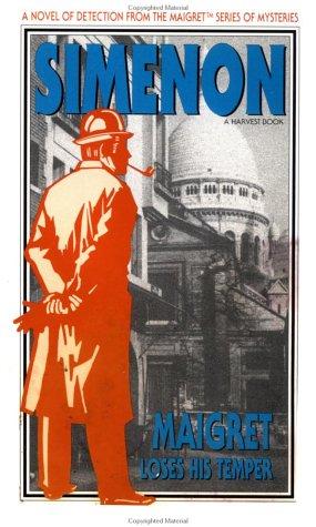 9780156551281: Maigret Loses His Temper (Helen & Kurt Wolff Book)