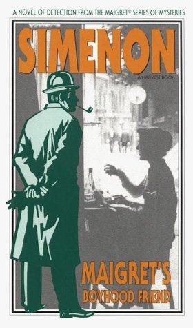 9780156551311: Maigret's Boyhood Friend (A Harvest/Hbj Book)