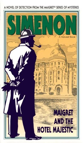 Maigret and the Hotel Majestic: Georges Simenon