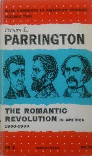 The Romantic Revolution in America, 1800-1860 (Main: Vernon L Parrington