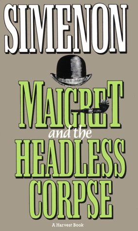 9780156551441: Maigret and the Headless Corpse