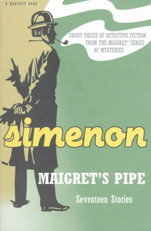 9780156551465: Maigret's Pipe: Seventeen Stories (A Harvest Book)