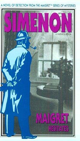 9780156551526: Maigret Hesitates (Maigret Series of Mysteries)