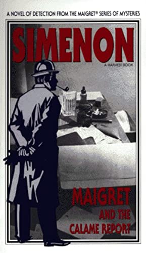 9780156551533: Maigret and the Calame Report (Variant Title = Maigret and the Minister)
