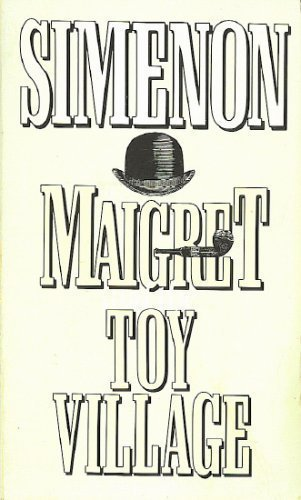9780156551540: Maigret and the Toy Village