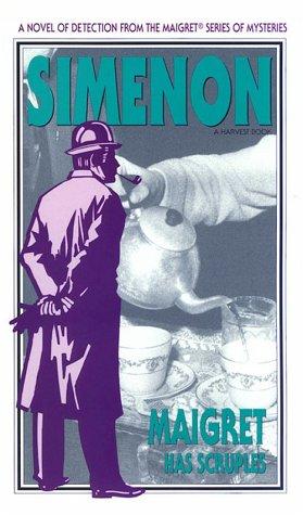 Maigret Has Scruples: Simenon, Georges