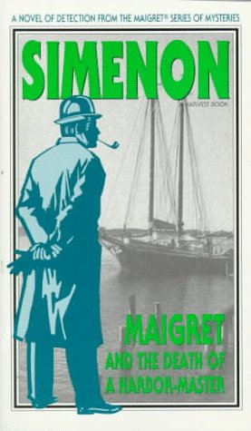 9780156551618: Maigret and the Death of a Harbor-Master