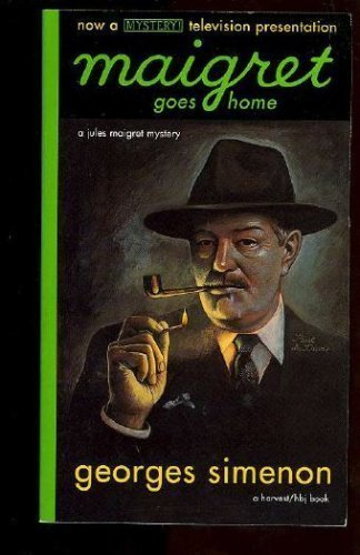 Maigret Goes Home: Simenon, Georges