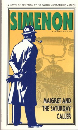 9780156551755: Maigret and the Saturday Caller