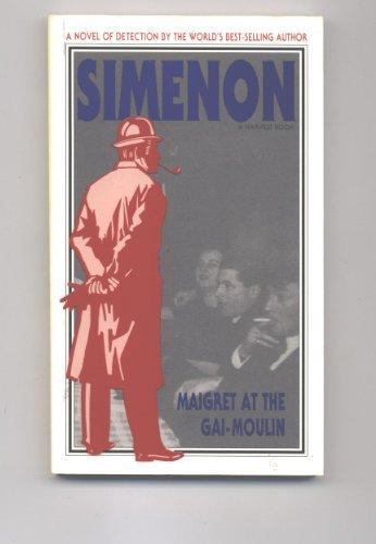 9780156551762: Maigret at the Gai-Moulin (Helen and Kurt Wolff Book)