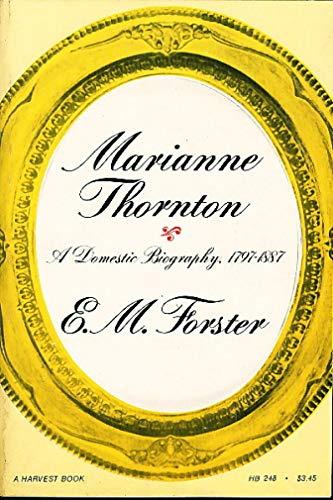 9780156573009: MARIANNE THORNTON: A DOMESTIC BIOGRAPHY, 1797-1887 (A HARVEST BOOK)