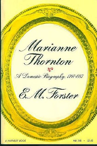 Marianne Thornton: A domestic biography, 1797-1887 (A: Forster, E. M