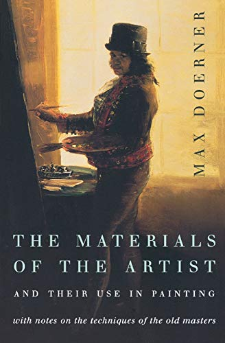 9780156577168: The Materials of the Artist and Their Use in Painting: With Notes on the Techniques of the Old Masters, Revised Edition