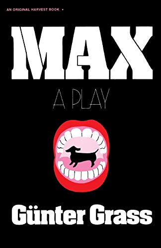 Max: A Play (0156577828) by Gunter Grass