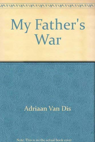 9780156584036: My Father's War
