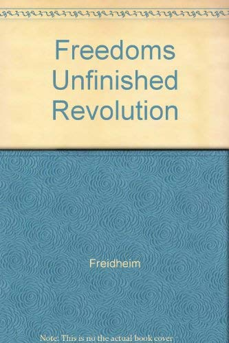 9780156584197: Freedoms Unfinished Revolution