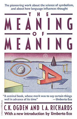 9780156584463: The Meaning of Meaning: A Study of the Influence of Language upon Thought and of the Science of Symbolism