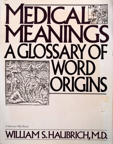 9780156585729: Medical Meanings: A Glossary of Word Origins