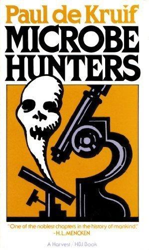 Microbe Hunters: Paul De Kruif