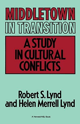 Middletown in Transition: A Study in Cultural: Lynd, Robert S.,