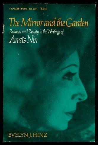 THE MORROR AND THE GARDEN; Reallism and reality in the writings of Anais Nin: HINZ, Evelyn J.