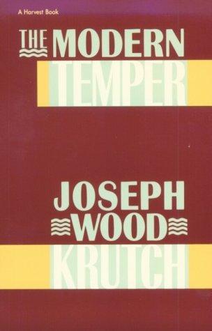 Modern Temper: A Study And A Confession: Krutch, Joseph Wood